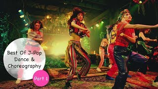 Best Of J-Pop Dance & Choreography (Part 2) [RE-UPLOAD]