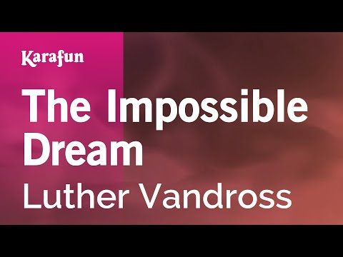 Karaoke The Impossible Dream - Luther Vandross *
