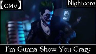 【GMV】 I'm Gunna Show You Crazy   Joker