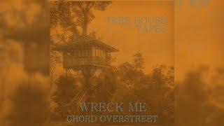Chord Overstreet   Wreck Me (LetraLyrics)