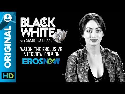 Sandeepa Dhar on Black & White - The Interview