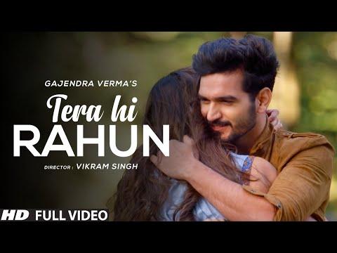 Gajendra Verma | Tera Hi Rahun | Latest Romantic Songs