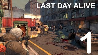 LAST DAY ALIVE GAMEPLAY - iOS / ANDROID - #1