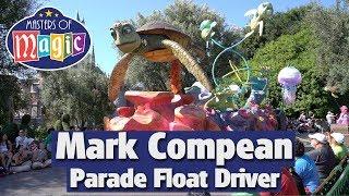 Mark Compean | Parade Float Driver at Disneyland Resort | Masters of Magic
