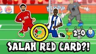 🔴SALAH RED CARD?! CONSPIRACY!🔴 (Liverpool Vs FC Porto 2-0 2019 Parody Champions League Cartoon)