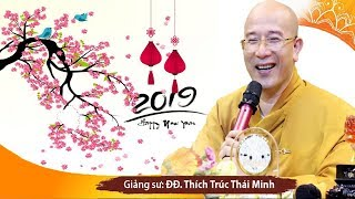 Bạn MAY MẮN Lắm Mới Nghe Được Bài Pháp Thoại Đầu Năm Mới Kỷ Hợi 2019... | Thầy Thích Trúc Thái Minh