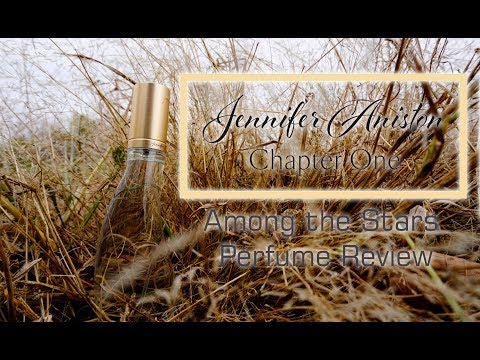 Jennifer Aniston Chapter One Perfume Review 🌟 Among the Stars Perfume Reviews 🌟