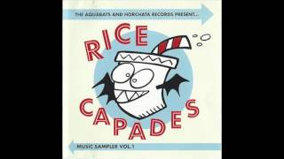 The Aquabats and Horchata Records Presents....Rice Capades Music Sampler Vol.  1