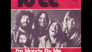 10cc ''I'm Mandy, Fly Me''