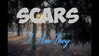 I Am They - Scars (Lyrics) ♪