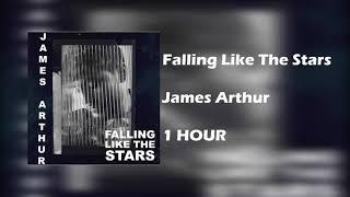 James Arthur    Falling Like The Stars  [ 1 HOUR  ]