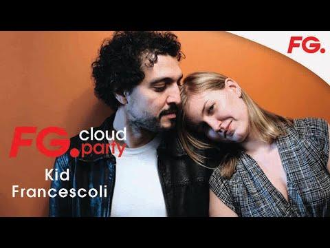 KID FRANCESCOLI | FG CLOUD PARTY | LIVE DJ MIX | RADIO FG