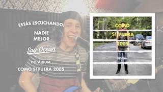 Say Ocean - Nadie Mejor | Album Stream