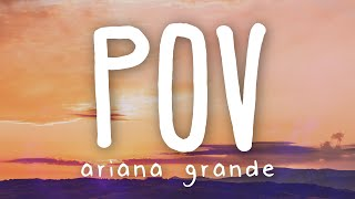 Ariana Grande - pov (Lyric Video)