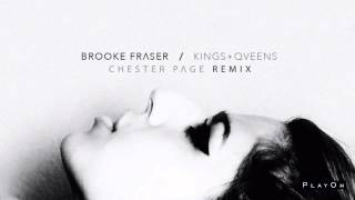 Brooke Fraser - Kings & Queens (Chester Page Remix)