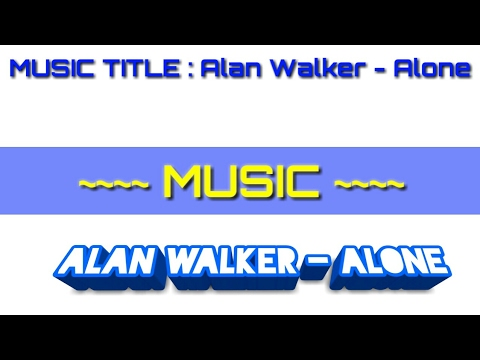 Download Music : Alan Walker - Alone HD Mp4 3GP Video and MP3