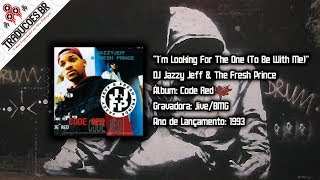 DJ Jazzy Jeff & The Fresh Prince - I'm Looking For The One (To Be With Me) [Legendado] [HD]