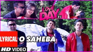 Lyrical: O SAHEBA   LOVE DAY - PYAAR KAA DIN   Ajaz Khan  Sahil Anand   Harsh Naagar  T-Series