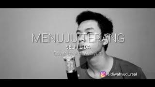 MENUJU TERANG - SELFI LIDA || Cover By Aldi Wahyudi