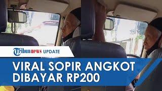 Viral Video Penumpang Bayar Angkot Rp200 Perak, Sang Sopir Kaget: Astaghfirullah Yasudah Bawa Aja