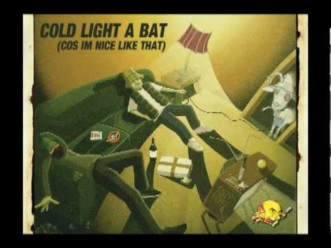 Mcabre Brothers - Cold Light A Bat (Cos Im Nice Like That)