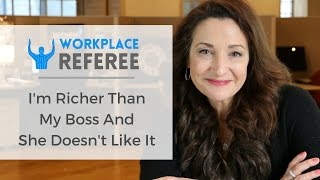 Workplace Referee Ep.3: I'm Richer Than My Boss And She Doesn't Like It