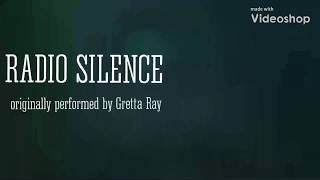 Radio Silence (cover)  Gretta Ray