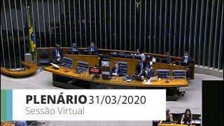 Plenário - Sessão para a votação de propostas legislativas - 31/03/2020 18:40