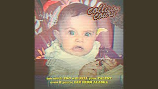 Collision Course (feat. Far From Alaska & Ego Kill Talent)