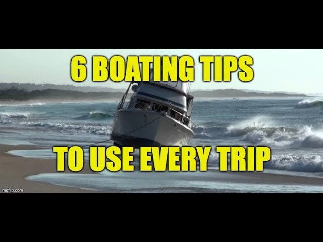 6 Boating Tips To Use Every Trip