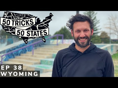 50 Tricks 50 States Skateboarding Challenge | Episode #38 | Wyoming