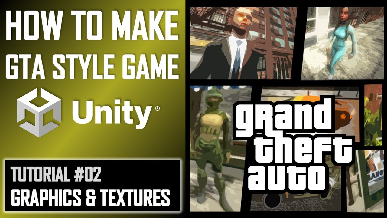 HOW TO MAKE A GTA GAME FOR FREE UNITY TUTORIAL #002 - TEXTURES & GRAPHICS QUALITY - GRAND THEFT AUTO