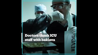 Doctors in Turkey's Sivas thank ICU staff with baklava