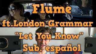 Flume Ft.London Grammar   Let You Know (SUB. ESPAÑOL)