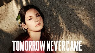 Lana Del Rey - Tomorrow Never Came (New Acoustic Demo Snippet)