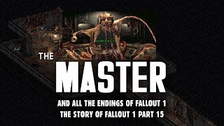 Meeting the Master: Plus, All Endings to Fallout 1 - The Story of Fallout 1 Part 15