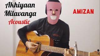 Akhiyaan Milavanga Commando 3 Acoustic Cover Amizan Arijit Singh Vidyut