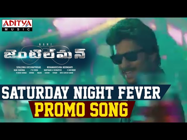 Saturday Night Fever Promo Song | Gentleman Video Songs 2016