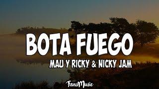 Mau y Ricky, Nicky Jam - BOTA FUEGO (Letra/Lyrics)