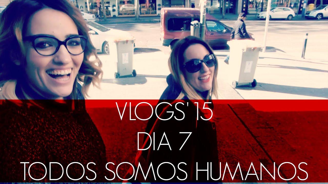 VLOG 7: Todos somos humanos (Nonivlogs'15)
