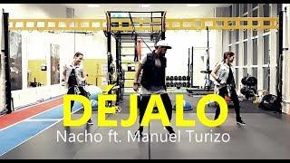 DÉJALO   Nacho Ft. Manuel Turizo | Zumba | Coreografia | Cia Art Dance