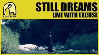 "STILL DREAMS – ""Live With Excuse"""