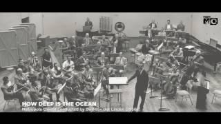 How Deep Is The Ocean - Metropole Orkest - 1956