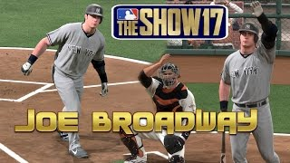 MLB The Show 17 Joe Broadway (3B) Road To The Show - EP132 MLB 17 Debut!