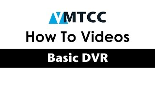 Basic DVR Overview