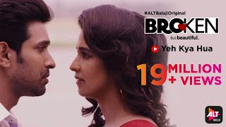 Broken But Beautiful | Yeh Kya Hua| Shreya | Dev   - YouTube