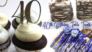 40th Birthday Table Treats Ideas