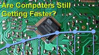 Are Computers Still Getting Faster?
