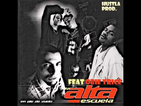 la Alta Escuela feat Obie Trice - rey del desfase (Hustla Prod.)