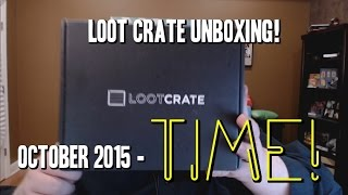 Loot Crate Unboxing - TIME! October 2015